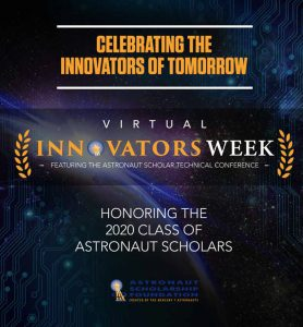 "poster for the astronaut scholarship innovators week that reads ""celebrating the innovators of tomorrow, virtual innovators week honoring the 2020 class of astronaut scholars"