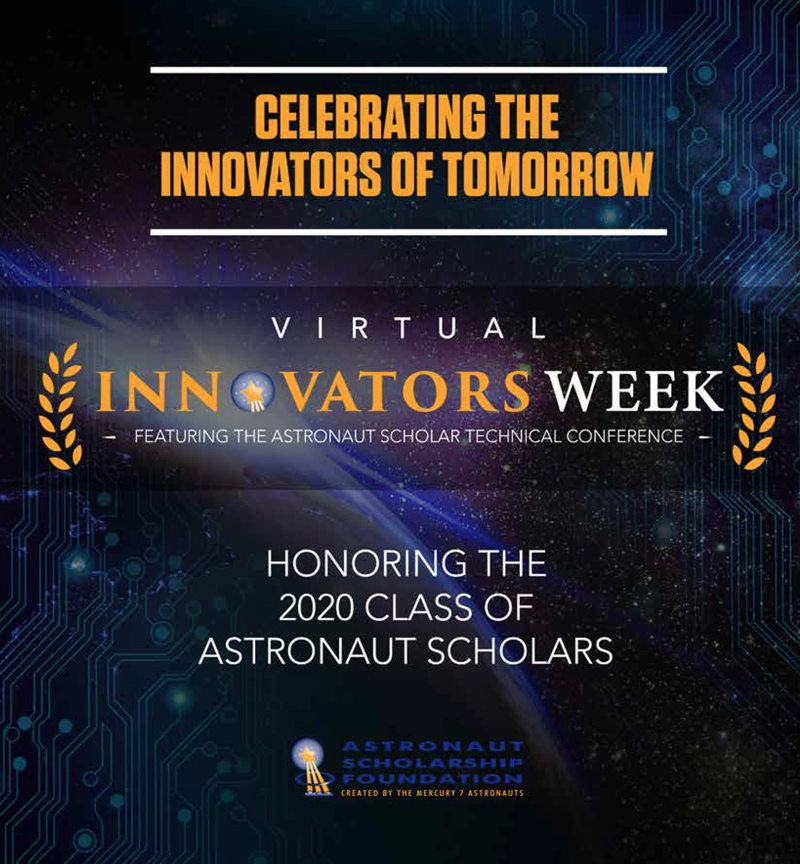 """poster for the astronaut scholarship innovators week that reads """"celebrating the innovators of tomorrow, virtual innovators week honoring the 2020 class of astronaut scholars"""
